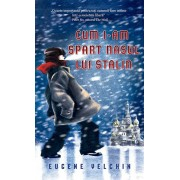 Cum i-am spart nasul lui Stalin/Eugene Yelchin