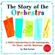 The Story of the Orchestra: Listen While You Learn about the Instruments, the Music and the Composers Who Wrote the Music! [With Includes CD with 41 S