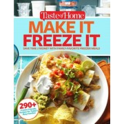 Taste of Home Make It Freeze It: 295 Make-Ahead Meals That Save Time & Money, Paperback