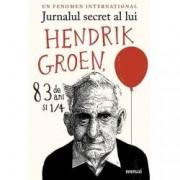 Jurnalul secret al lui Hendrik Groen 83 de ani si 14