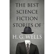 The Best Science Fiction Stories of H. G. Wells, Paperback