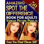 Amazing Spot the Difference Book for Adults: Various Picture Puzzles 50 Puzzles.: How Many Differences Can You Spot? Let the Fun Begin!, Paperback/Carena Baumiller