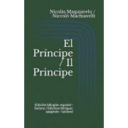 El Príncipe / Il Principe (Edición bilingüe: espańol - italiano / Edizione bilingue: spagnolo - italiano), Paperback/Niccolo Machiavelli