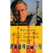 Reisverhaal Barcelona, amor meu Barcelona, mijn lief | Robbert Bosschart