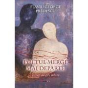 Poetul merge mai departe - Flaviu George Predescu