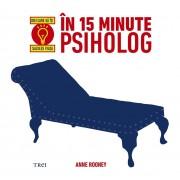 In 15 minute psiholog. Idei care sa iti salveze viata (eBook)