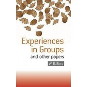 Experiences in Groups by Wilfred R. Bion