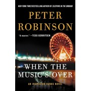 When the Music's Over: An Inspector Banks Novel, Paperback