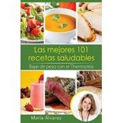 Las Mejores 101 Recetas Saludables. Bajar de Peso Con El Thermomix (Spanish), Paperback/Maria Alvarez