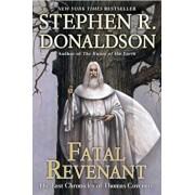 Fatal Revenant: The Last Chronicles of Thomas Covenant, Paperback/Stephen R. Donaldson