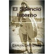 El Silencio Interno (Spanish), Paperback/Carlos Castaneda