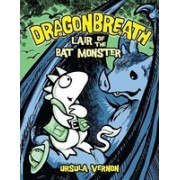 Dragonbreath: Lair of the Bat Monster: Lair of the Bat Monster
