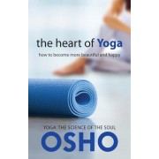 The Heart of Yoga: How to Become More Beautiful and Happy, Paperback