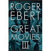 The Great Movies III, Paperback/Roger Ebert