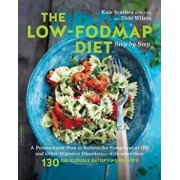 The Low-Fodmap Diet Step by Step: A Personalized Plan to Relieve the Symptoms of Ibs and Other Digestive Disorders--With More Than 130 Deliciously Sat, Paperback/Kate Scarlata