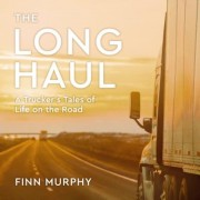 The Long Haul: A Trucker's Tales of Life on the Road, Audiobook