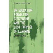 On Education, Formation, Citizenship and the Lost Purpose of Learning, Paperback