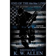 End of the Thin Blue Line: The Anatomy of an Officer, Paperback/Kristopher Allen