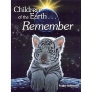 Children of the Earth... Remember, Hardcover