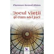 Jocul Vietii si cum sa-l joci. Ed. Revizuita/Florence Scovel Shinn