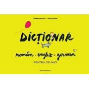 Dictionar roman-englez-german pentru cei mici/Ioana Suilea