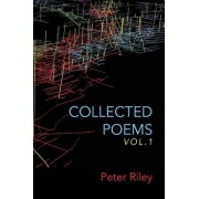 Collected Poems Vol. 1, Paperback/Peter Riley