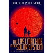 The Last Machine in the Solar System, Paperback
