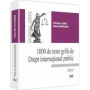 1000 De Teste Grila De Drept International Public 2015 - Cristian Jura Denis Buruian