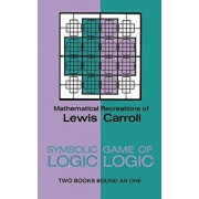Symbolic Logic and the Game of Logic, Paperback/Lewis Carroll