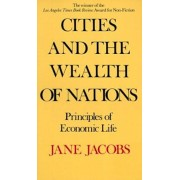 Cities and the Wealth of Nations: Principles of Economic Life, Paperback