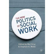 New Politics of Social Work by Mel Gray