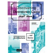 Discovering Downtown Cairo: Architecture and Stories