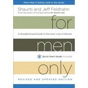For Men Only: A Straightforward Guide to the Inner Lives of Women, Hardcover/Shaunti Feldhahn