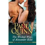 The Wicked Ways of Alexander Kidd/Paula Quinn