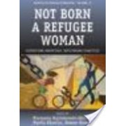 Not Born a Refugee Woman - Contesting Identities, Rethinking Practices (Hajdukowski-Ahmed Maroussia)(Cartonat) (9781845454975)