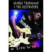 Video Delta George Thorogood, The Destroyers - THOROGOOD GEORGE & THE DESTROYERS - LIVE IN '99 - DVD