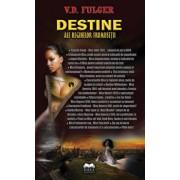 Destine ale reginelor frumusetii/Vasile Dumitru Fulger