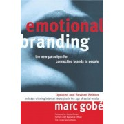 Emotional Branding: The New Paradigm for Connecting Brands to People, Paperback