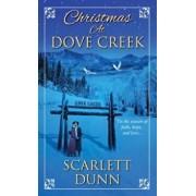 Christmas at Dove Creek, Paperback/Scarlett Dunn