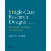 Single-Case Research Designs: Methods for Clinical and Applied Settings, 2nd Edition, Paperback