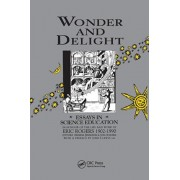 Wonder and Delight. Essays in Science Education in honour of the life and work of Eric Rogers 1902-1990, Paperback/***