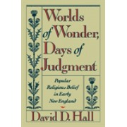 Worlds of Wonder, Days of Judgment - Popular Religious Belief in Early New England (Hall David D.)(Paperback) (9780674962163)