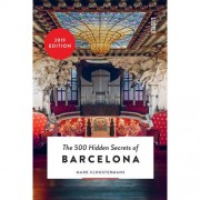 The 500 Hidden Secrets: The 500 hidden secrets of Barcelona - Mark Cloostermans