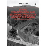 Ethnic Stratification and Economic Inequality Around the World: The End of Exploitation and Exclusion?