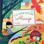I'll Love You for Always: With 6 Real Love Notes to Write and Keep Forever!, Hardcover/Peter Hinckley