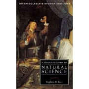 A Student's Guide to Natural Science, Paperback/Stephen M. Barr