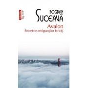 Avalon. Secretele emigrantilor fericiti (editie de buzunar)/Bogdan Suceava