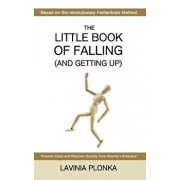 The Little Book of Falling (and Getting Up), Paperback/Lavinia Plonka