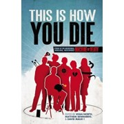 This Is How You Die: Stories of the Inscrutable, Infallible, Inescapable Machine of Death, Paperback/Ryan North