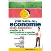 Ghid practic de economie pentru bacalaureat admiterea in invatamantul superior. Teste de evaluare cu rezolvari